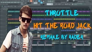 Throttle - Hit The Road Jack [Fl Studio Remake] Free FLP