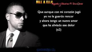 Dile A Ella - Don Omar Ft Magnate y Valentino (Letra) (Clásico)
