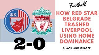 Redstar Belgrade Trash Liverpool 2-0 UEFA Champions League 2018 {How They Did It}