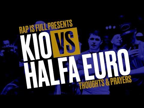 Rap Is Full | Kio vs Halfa Euro | #Thoughts&Prayers