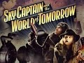 Sky Captain and the World of Tomorrow - Original Short