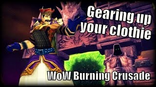 WoW Burning Crusade - Gearing up your Clothie