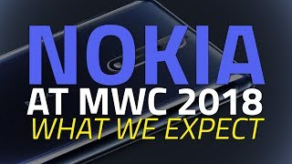 Nokia at MWC 2018: What We Expect | Nokia 9, Nokia 8 Pro, Nokia 7 Plus, Nokia 1, and More