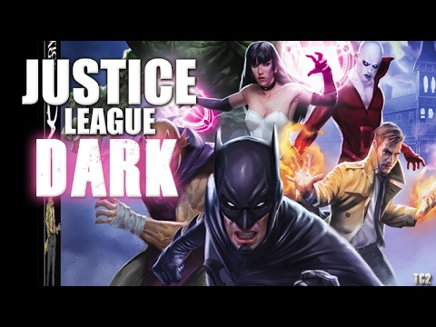 Justice League Dark – DC Animated Movie Review