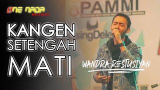 WANDRA - KANGEN SETENGAH MATI (Koplo)| ONENADA Music LIVE STREAMING