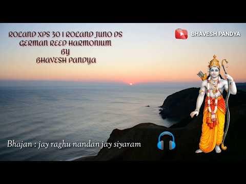Jay Raghu Nandan Jay Siya Ram By Bhavesh Pandya | Bhajan | Roland Xps 30 | Juno Ds | Harmonium