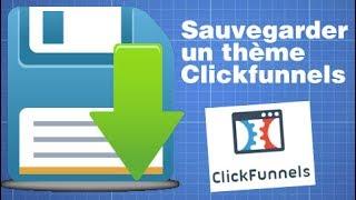 Sauvegarder vos thèmes Clickfunnels
