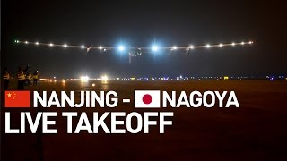 LIVE: Solar Impulse Airplane - Takeoff from Nanjing - #RTW Attempt