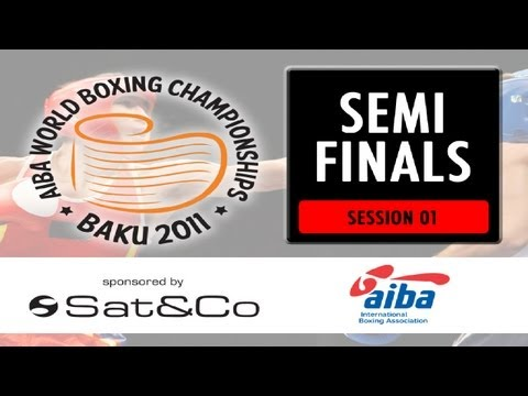 Semi Finals - Session 1 - 2011 SAT&CO AIBA World Boxing Championships Baku