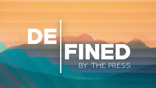 Defined : Defined By The Press | Evident Church | Pastor Eric Baker