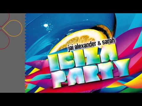 Jai Alexander & Sarah - Ibiza Party