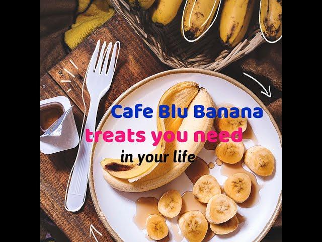 Cafe Blu Banana
