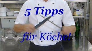 5 Tipps, die man als Koch kennen sollte