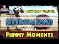 How NOT to Play ARK: Survival Evolved (Funny Moments #2) w/ Friends