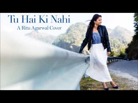 Tu Hai Ki Nahi (Roy) _ Female Cover By Ritu Agarwa - 720P HD.mp4