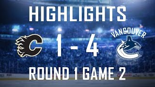 Canucks vs Flames Highlights - Round 1 Game 2 (Apr. 17, 2015)