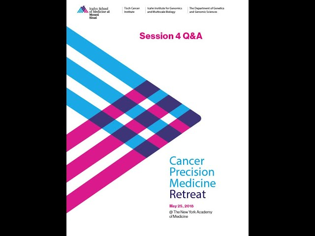 Cancer Precision Medicine Retreat -- Session 4 Q&A