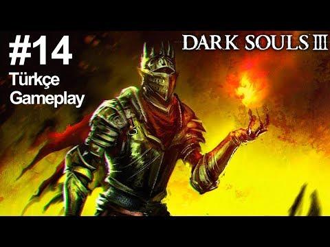 Dark Souls 3 Türkçe Gameplay #14