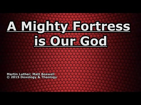 A Mighty Fortress is Our God - Matt Boswell - Lyrics