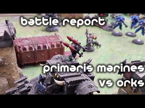 Warhammer 40,000 8th Edition Battle Report - Primaris Space Marines vs Orks