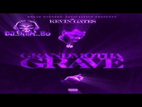 Kevin Gates – Grandmotha Grave (Screwed and Chopped By DJ_Rah_Bo)