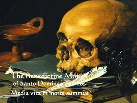 The Benedictine Monks of Santo Domingo de Silos - Media vita in morte sumus