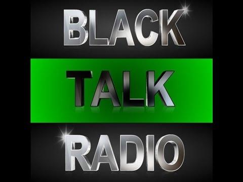Black Talk Radio Network Open Lines Live 11/18/2016