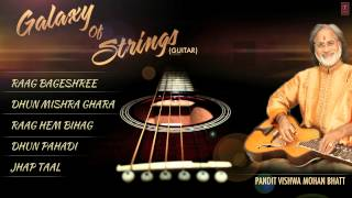 Galaxy of Strings - Guitar Instrumental (Full Song Jukebox) - Pt. Vishwa Mohan Bhatt