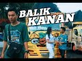 - BALIK KANAN WAE - FAUZI Original lagu //Unofficial Clip Versi Maniak Truck SOBAT AMBYAR!!