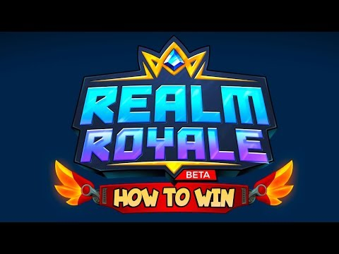 How-to Win Realm Royale: Explaining my Thought Process / Plays