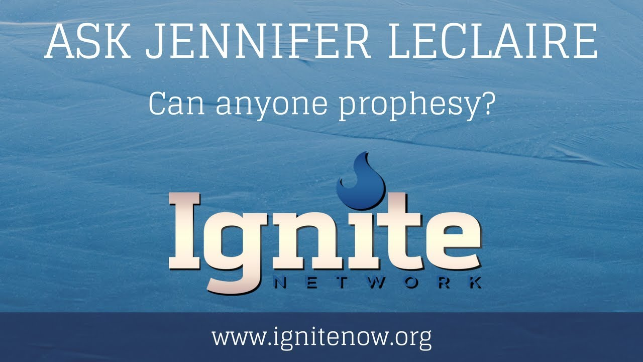 Can Anyone Prophesy? | Ask Jennifer About Prophetic Ministry | Ignite  Network