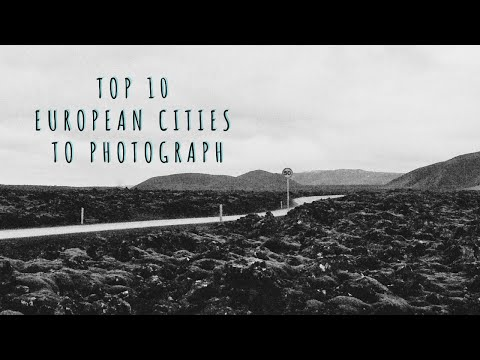 Top 10 European Cities to Photograph