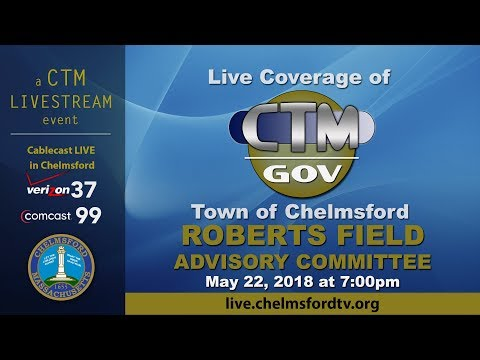 Chelmsford Roberts Field Advisory Committee May 22, 2018