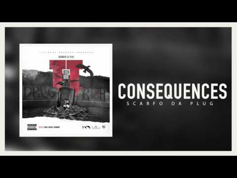 Scarfo Da Plug - Consequences (Official Audio)