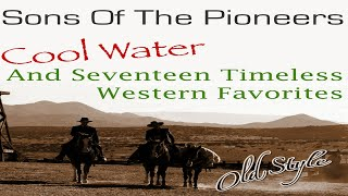 Sons of the Pioneers - Cool Water - Old Western Music