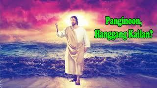Panginoon, Hanggang Kailan?(kami sa Iyo'y maghihintay - Fruto Ramirez - Glorious Choir - lyrics