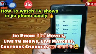 How To Watch Movies ,TV Shows in Jio Phone | Jio phone mein Movies Or TV Serials kaise,in Hindi 2019