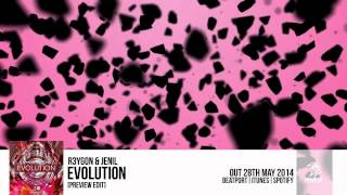 R3y Gon & Jenil - Evolution (Preview Edit) [In Stores 28th May 2014]