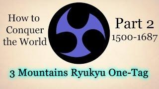 [EU4] Three Mountains Ryukyu One Tag With No Exploits (1500-1687)