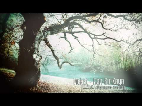 Mekat (ft. Nova) - Can-Su-Kaya #CansuKaya #ÖzgecanAslan (2015)