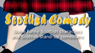 Funny Scottish Comedians and Scottish Comedy Characters