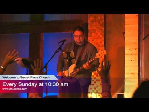 Secret Place Church~ 5/1/16