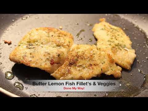 Butter Lemon Fish Fillet's & Veggies