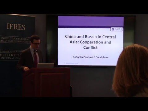 """Raffaello Pantucci & Sarah Lain, """"China and Russia in Central Asia: Cooperation and Conflict"""""""