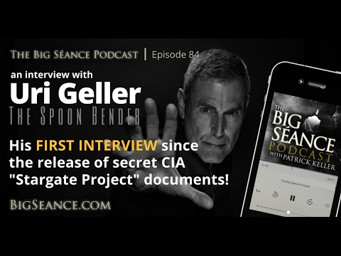 Uri Geller on the Declassified CIA Stargate Project Documents - The Big Seance Podcast: My...