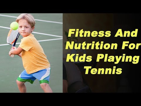Fitness And Nutrition For Kids Playing Tennis