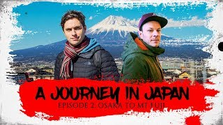 A JOURNEY IN JAPAN | One Month Backpacking Adventure | Ep2: Osaka to Mt Fuji