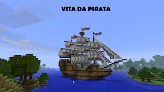 Minecraft: Vita Da Pirata #1 - Solcando i Mari...