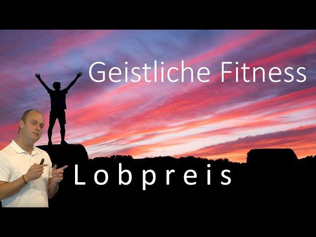 GEISTLICHE FITNESS - LOBPREIS  |  MICHAEL GROSSKLAUS