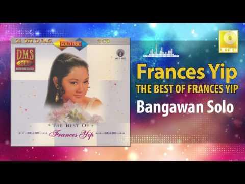 Frances Yip - Bangawan Solo (Original Music Audio)